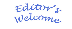 Editor's Welcome