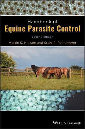 Handbook of Equine Parasite Control 2nd Edition  MSRP $139.99 By Martin K. Nielsen and Craig R. Reinemeyer