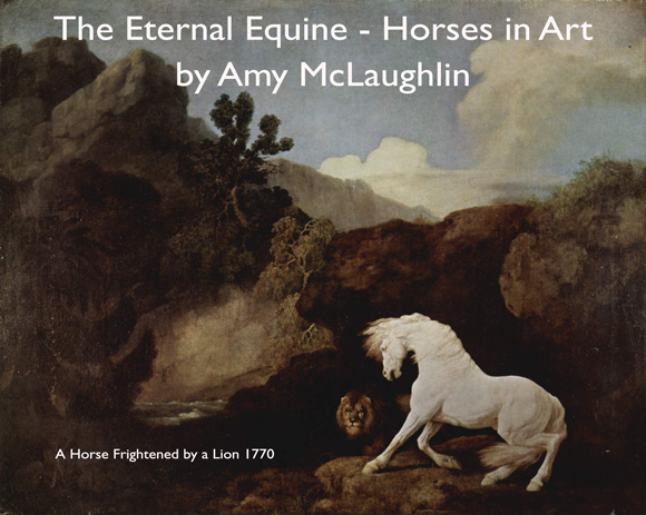 The Eternal Equine - Horses in Art by Amy McLaughlin