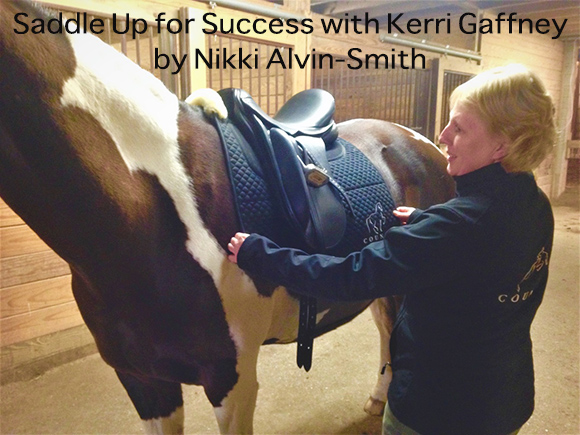 Saddle Up for Success with Kerri Gaffney by Nikki Alvin-Smith