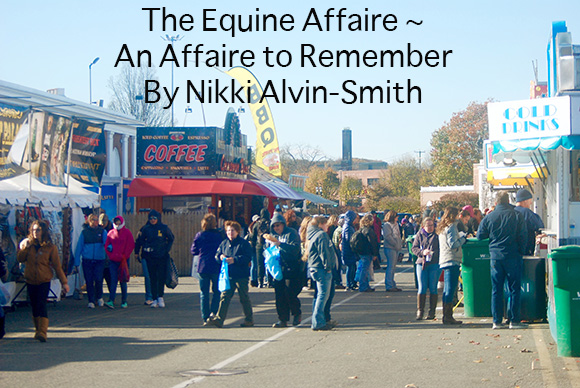 The Equine Affaire ~ An Affaire to Remember By Nikki Alvin-Smith
